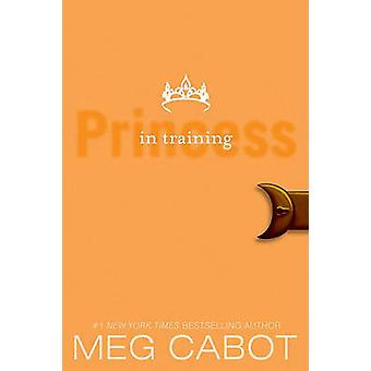 Princess in Training by Meg Cabot - 9781417730315 Book