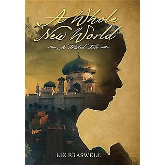 A Whole New World - A Twisted Tale by Liz Braswell - 9781484707296 Book