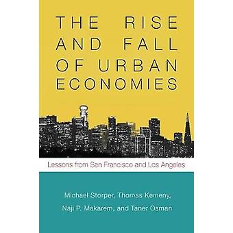 The Rise and Fall of Urban Economies - Lessons from San Francisco and
