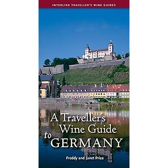 A Traveller's Wine Guide to Germany by Freddy Price - Janet Price - 9