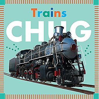 Trains Chug by Rebecca Glaser - 9781681522425 Book