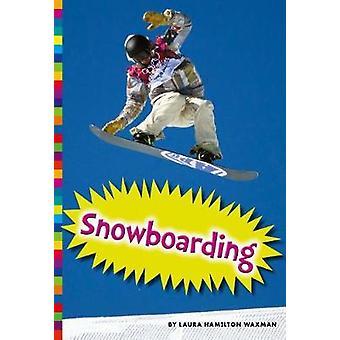 Snowboarding by Laura Hamilton Waxman - 9781681511528 Book
