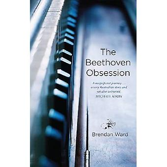 The Beethoven Obsession by Brendan Ward - 9781742233956 Book