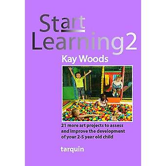 Start Learning 2 - 21 Art Projects to Assess and Improve Your 2-5 Year