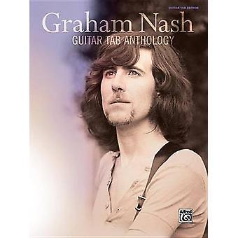 Graham Nash -- Guitar Tab Anthology - Guitar Tab by Graham Nash - 9781