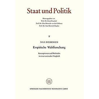 Empirische Wahlforschung Konzeptionen und methoden im internationalen Vergleich av Diederich & Nils