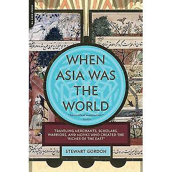 Quando a Ásia foi os mundo - viajando comerciantes - estudiosos - guerreiros-