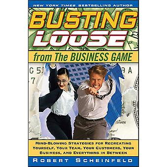 Busting Loose From the Business Game - Mind-Blowing Strategies for Rec