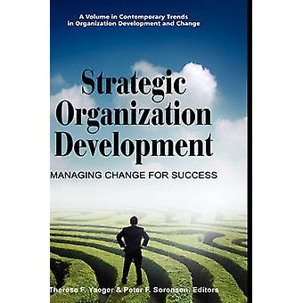 Strategisk organisationsudvikling styring af Change for Success HC ved Yaeger & Therese F.