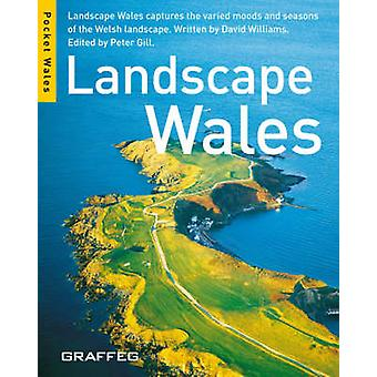 Landscape Wales by David Williams & Edited by Peter Gill