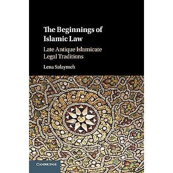 Beginnings of Islamic Law by Lena Salaymeh