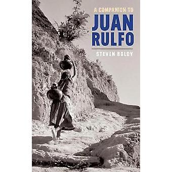 Companion to Juan Rulfo by Boldy & Steven