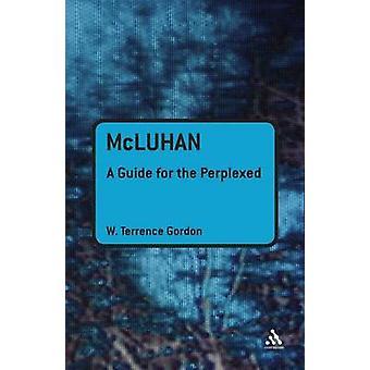 McLuhan - een gids voor de perplex door W. Terrence Gordon - 9781441143