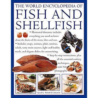 World Encyclopedia of Fish and Shellfish by Kate Whiteman
