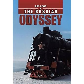 The Russian Odyssey by Roy Dews