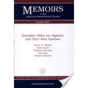 Extended Affine Lie Algebras and Their Root Systems by Allison - Bruc