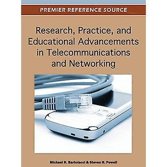 Research Practice and Educational Advancements in Telecommunications and Networking by Bartolacci & Michael