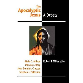 The Apocalyptic Jesus by Miller & Robert J.
