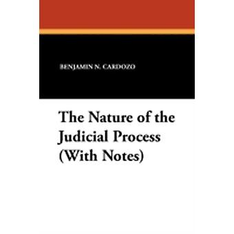 The Nature of the Judicial Process With Notes by Cardozo & Benjamin N.