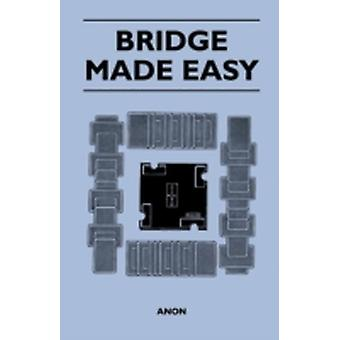 Bridge Made Easy by Anon