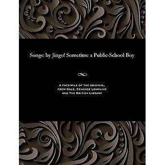 Songs by Jingo Sometime a PublicSchool Boy by Jingo