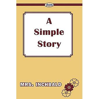 A Simple Story by Mrs Inchbald