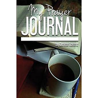 My Prayer Journal by Lorenz & Denise