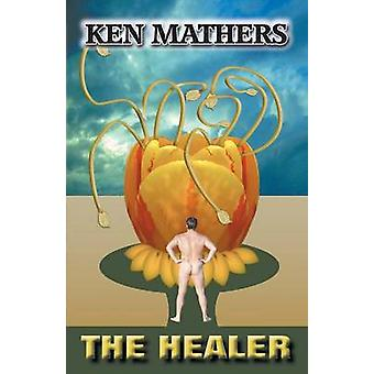 The Healer by Mathers & Ken