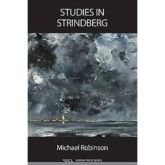 Studies in Strindberg by Robinson & Michael