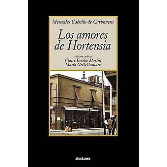 Los Amores de Hortensia by Cabello De Carbonera & Mercedes