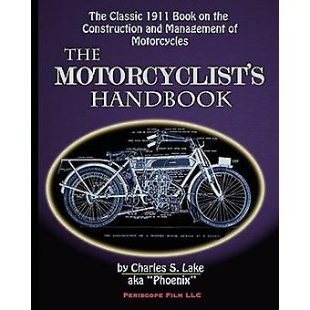 The Motorcyclists Handbook by Lake & Charles S.