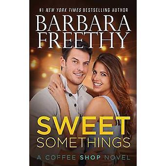 Sweet Somethings by Freethy & Barbara