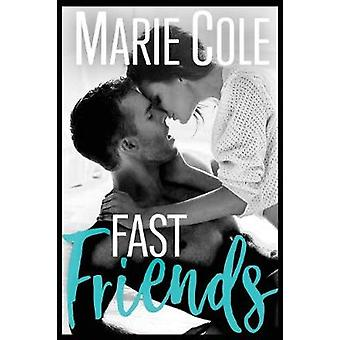 Fast Friends by Cole & Marie