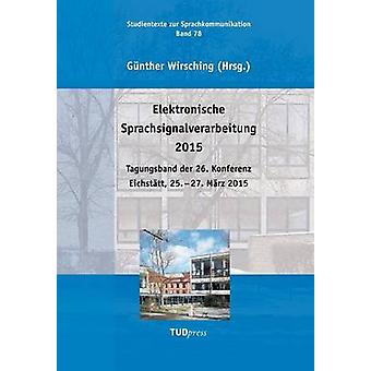 Elektronische Sprachsignalverarbeitung 2015 by Wirsching & Gnther