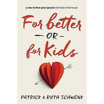For Better or for Kids   Softcover by Schwenk & Patrick and Ruth