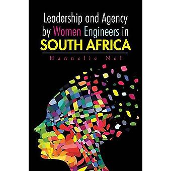 Leadership and Agency by Women Engineers in South Africa by Nel & Hannelie