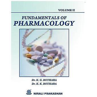 FUNDAMENTALS OF PHARMACOLOGY Vol II by BOTHARA & DR K G