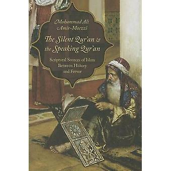 The Silent Qur'an and the Speaking Qur'an - Scriptural Sources of Isla