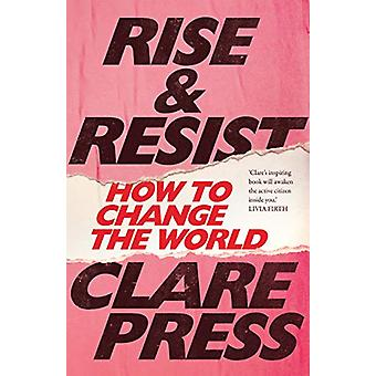 Rise & Resist - How to Change the World by Clare Press - 978052287