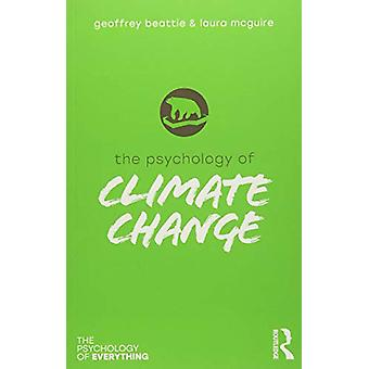 The Psychology of Climate Change by Geoffrey Beattie - 9781138484528