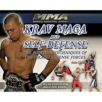 Krav Maga and Self-Defense - The Fighting Techniques of the Israeli De