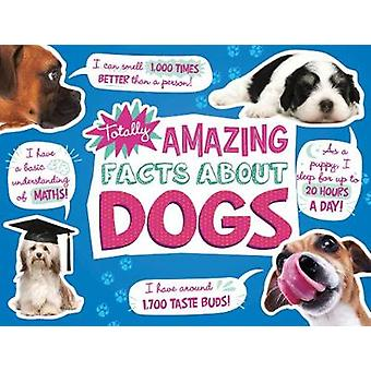 Totally Amazing Facts About Dogs by Nikki Potts - 9781474765633 Book