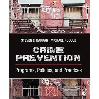 Crime Prevention - Programs - Policies - and Practices by Steven E. Ba