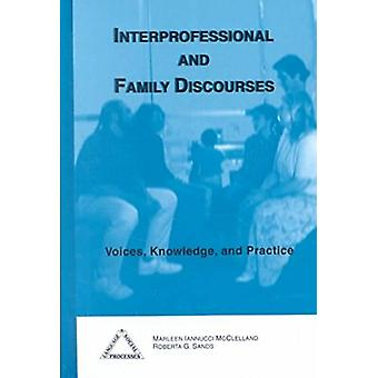 Interprofessional and Family Discourses - Voices - Knowledge and Pract