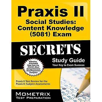 Praxis II Social Studies - Content Knowledge (0081) Exam Secrets Study