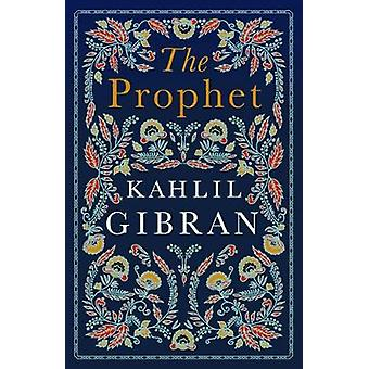 The Prophet by Kahlil Gibran - 9781847498274 Book