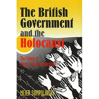 The British Government and the Holocaust - The Failure of Anglo-Jewish