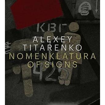 Alexey Titarenko - Nomenklatura of Signs - 9788862086998 Book