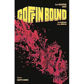 Coffin Bound Volume 1 - Happy Ashes by Dan Watters - 9781534313743 Book