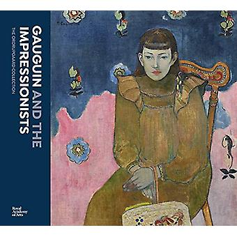 Gauguin and the Impressionists - The Ordrupgaard Collection by Anna Fe